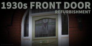 1930's Front Door Restoration